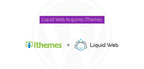 After 10 Years, WordPress Products Pioneer iThemes is Acquired by Liquid Web