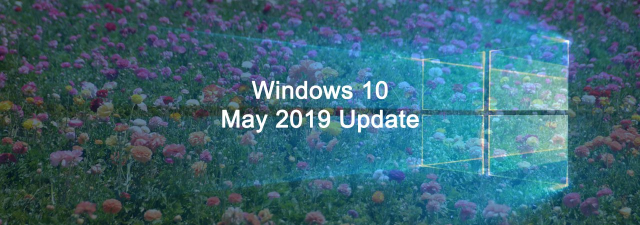 Windows 10 May 2019 Update now rolling out to everyone… slowly
