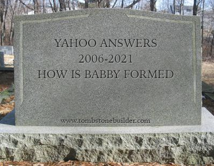 Yahoo Answers will be shut down forever on May 4th.